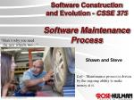 Software Construction and Evolution - CSSE 375 Software Maintenance Process