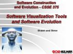 Software Construction and Evolution - CSSE 375 Software Visualization Tools and Software Evolution