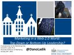 Marketing in a Web 2.0 World:  Top-Down or Bottom-Up Leadership?