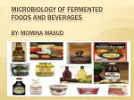 Microbiology of Fermented Foods and Beverages By: Momina Masud
