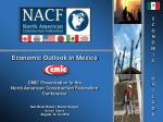 Economic  Outlook in Mexico CMIC  Presentation to the North American  Construction Federation Conference Sun River  Reso