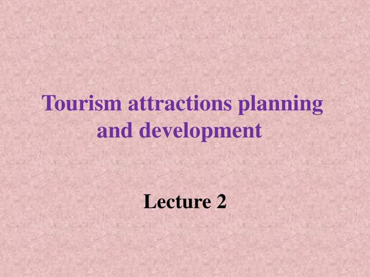 tourism attractions planning and development n.