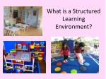 What is a Structured Learning Environment?