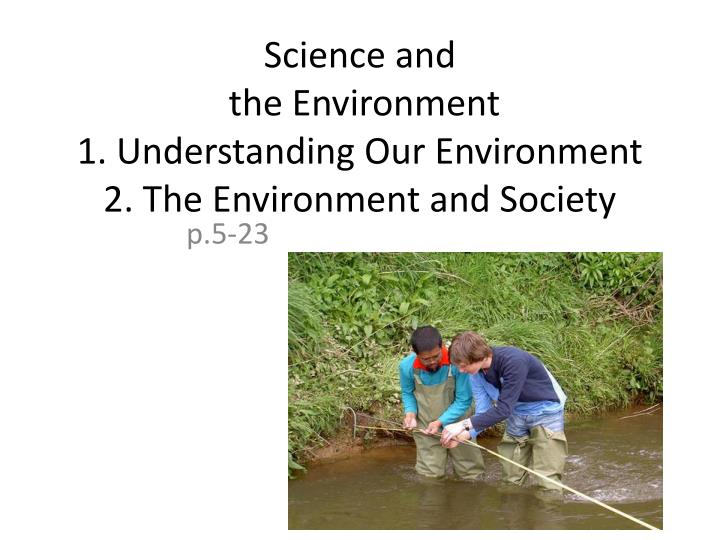 science and the environment 1 understanding our environment 2 the environment and society n.
