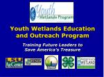 Youth Wetlands Education and Outreach Program