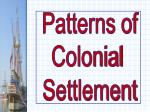 Patterns of Colonial Settlement
