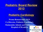 Pediatric Board Review 2013 Pediatric Cardiology