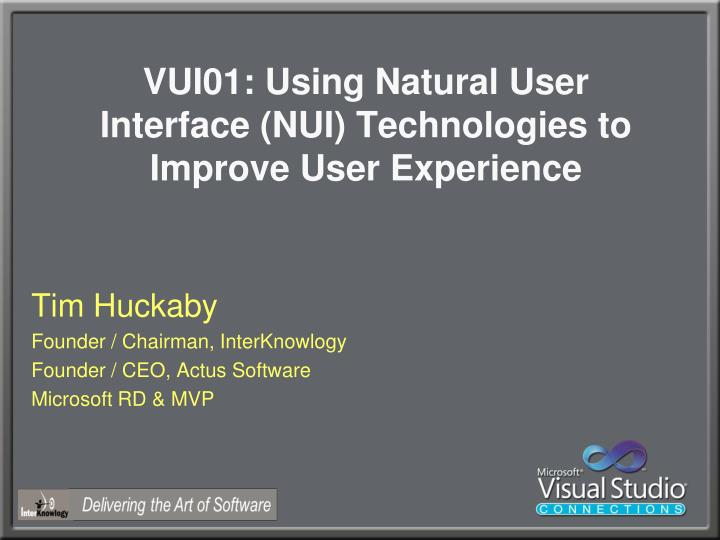 vui01 using natural user interface nui technologies to improve user experience n.