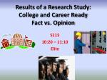 Results of a Research Study: College and Career Ready Fact vs. Opinion