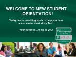 WELCOME TO NEW STUDENT ORIENTATION!