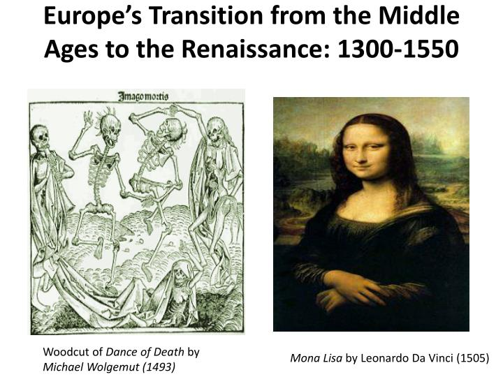 europe s transition from the middle ages to the renaissance 1300 1550 n.