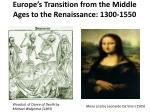 Europe's Transition from the Middle Ages to the Renaissance: 1300-1550