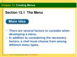 There are several factors to consider when developing a menu.