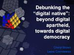 "Debunking the ""digital native"": beyond digital apartheid, towards digital democracy"