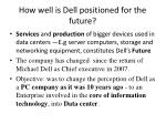 How well is Dell positioned for the future?