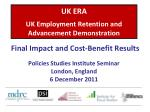 UK ERA UK Employment Retention and Advancement Demonstration