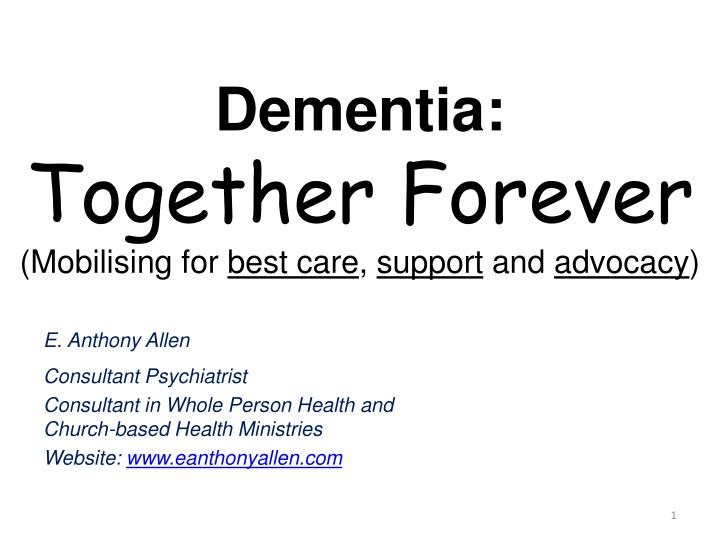 dementia together forever mobilising for best care support and advocacy n.