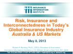 Risk, Insurance and Interconnectedness in Today's Global Insurance Industry Australia & US Markets