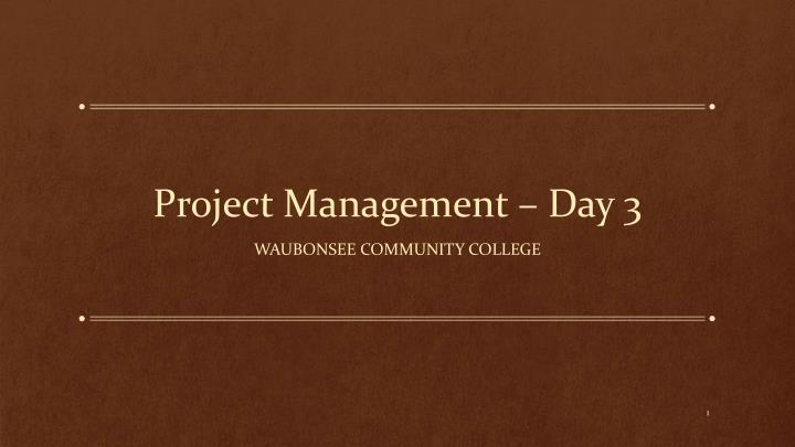 project management day 3 n.