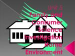 Unit 5 Family and Consumer Science Investigation Home Environment