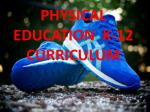 PHYSICAL EDUCATION  K-12 CURRICULUM