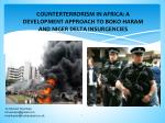 COUNTERTERRORISM IN AFRICA: A DEVELOPMENT APPROACH TO BOKO HARAM AND NIGER DELTA INSURGENCIES