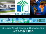 Green Your School, Grounds, and Curriculum with Eco-Schools USA