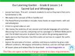 Our Learning Garden - Grade 8 Lesson 1-4 Sacred Soil and Wheatgrass