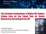 The Strategic Implications of Higher UK Student Tuition Fees for the Talent Pool for Global Businesses Recruiting in the