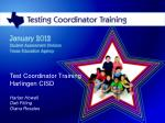 Test Coordinator Training Harlingen CISD Harlan Howell Deb Fitting Diana Rosales