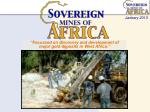 """""""Focussed on discovery and development of major gold deposits in West Africa."""""""
