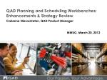 QAD Planning and Scheduling Workbenches: Enhancements & Strategy Review