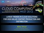 LATEST TRENDS IN CLOUD SOLUTIONS FOR HIGH-VALUE CONTENT PRODUCTION AND DISTRIBUTION