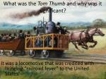 What was the Tom Thumb and why was it significant?