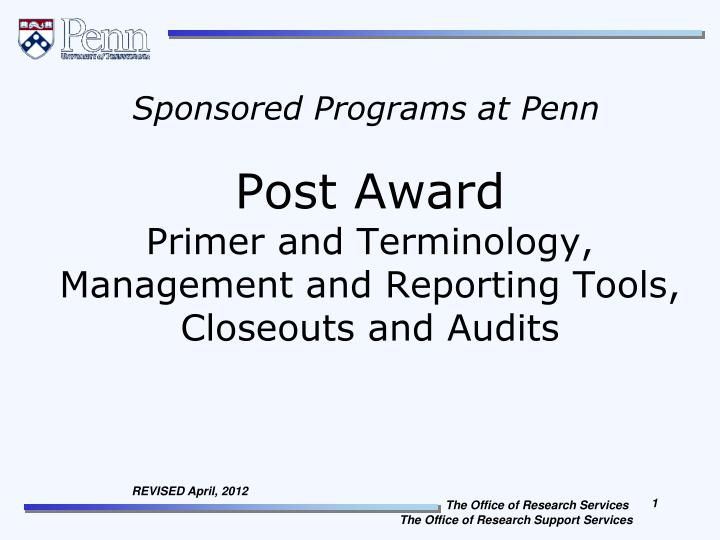 post award primer and terminology management and reporting tools closeouts and audits n.