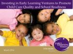 Investing in Early Learning Ventures to Promote Child Care Quality and School Readiness