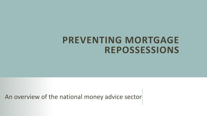 preventing mortgage r epossessions n.