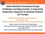 Mixed Methods Dissertation Design Challenges and Opportunities: A Sequential, Explanatory Approach to Studying Students'