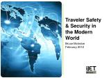 Traveler Safety & Security in the Modern World Bruce  McIndoe February 2012
