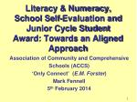 Literacy & Numeracy, School Self-Evaluation and Junior Cycle Student Award: Towards an Aligned Approach