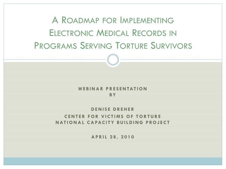 a roadmap for implementing electronic medical records in programs serving torture survivors n.