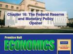 Chapter 16: The Federal Reserve and Monetary Policy Opener