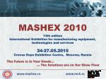 13 th  edition International Exhibition for manufacturing equipment, technologies and services