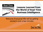 Lessons Learned from the World of Real-Time Business Intelligence