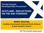 Robin Gourlay Scottish Government Food and Drink Division & East Ayrshire Council