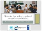 Making the Case for Ecosystem-Based Approaches to Adaptation