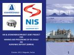 NIS & ATOMENERGOPROEKT JOINT PROJECT FOR MINING AND PROCESSING OF OIL SHALE ON ALEKSINAC DEPOSIT (SERBIA)