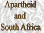Apartheid and South Africa