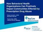 How Behavioral Health Organizations  Can  Positively Impact Communities Effected by Prescription Drug Abuse