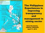 The Philippines Experiences in improving transparency and management in mining sector